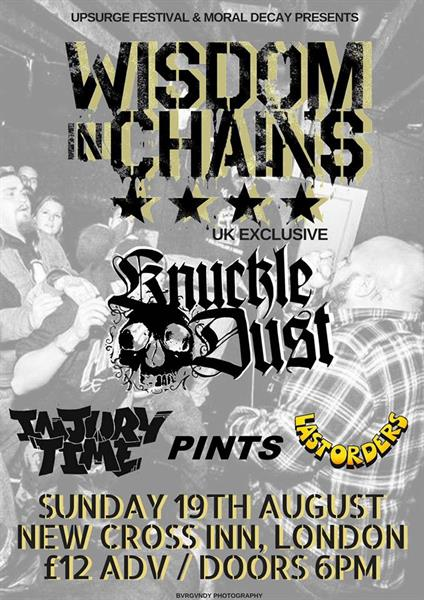 Wisdom In Chains, Knuckledust, Injury Time, Pints, Last Orders